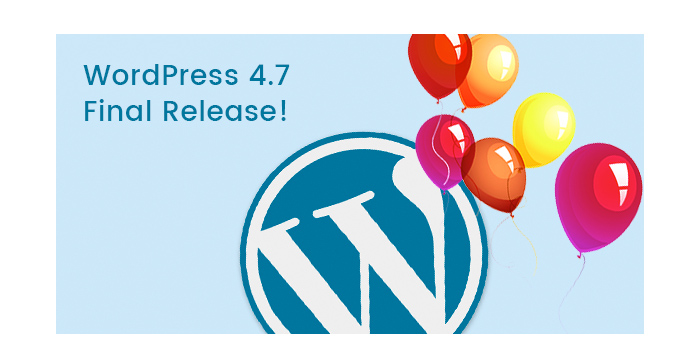 WordPress 4.7 Final Release! Enjoy the Updates!