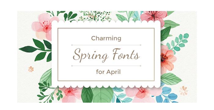 Charming Spring Fonts for April 2017