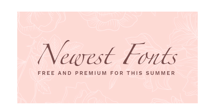 Newest Free and Premium Fonts for This Summer