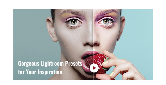 Gorgeous Lightroom Presets for Your Inspiration