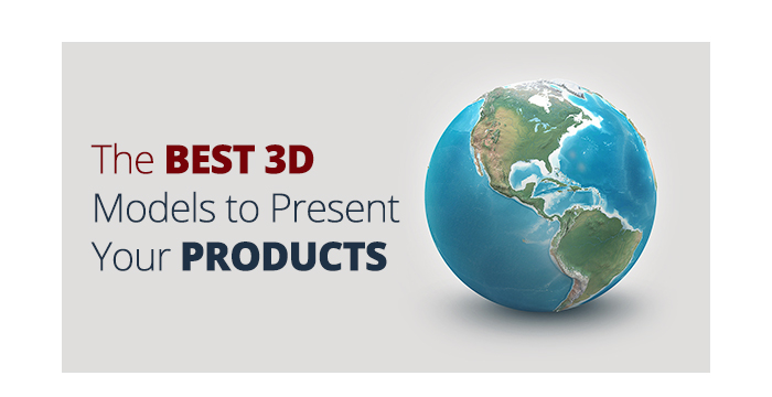 The Best 3D Models to Present Your Products