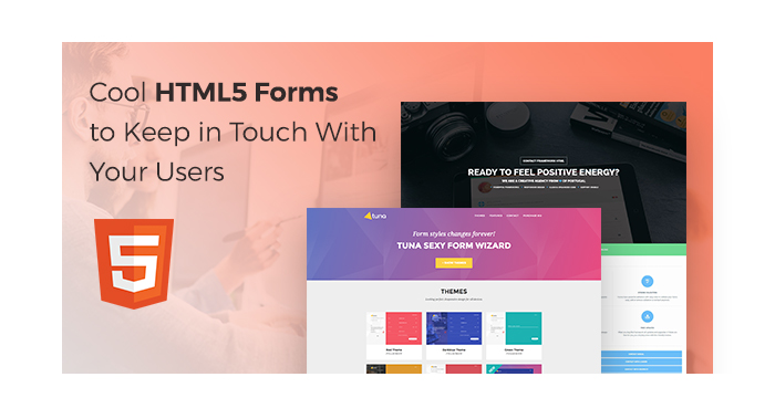 Cool HTML5 Forms to Keep in Touch With Your Users
