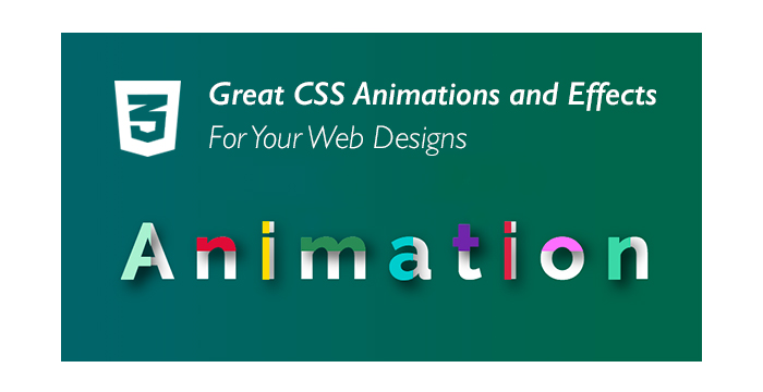 Great CSS Animations and Effects For Your Web Designs
