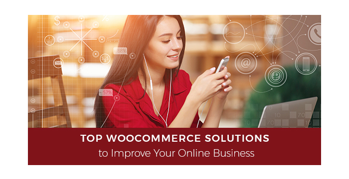 Top WooCommerce Solutions to Improve Your Online Business