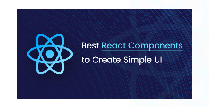 Best React Components to Create Simple UI