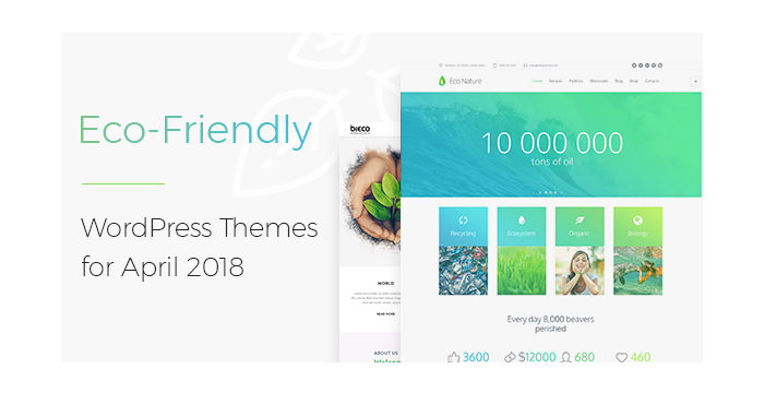 Eco-Friendly WordPress Themes for April 2018