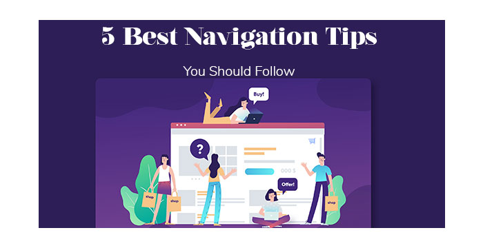 5 Best Navigation Tips You Should Follow