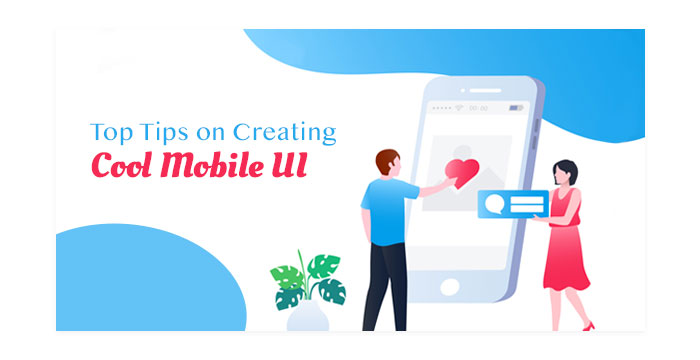 Tips on Creating Cool Mobile UI
